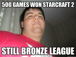 Starcraft 2 Meme - 500 games won starcraft 2 still bronze league silly luke quickmeme