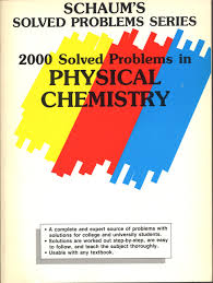buy two thousand solved problems in physical chemistry schaum u0027s