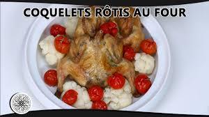 comment cuisiner un coquelet choumicha coquelets rôtis au four