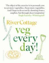 River Cottage Veg Every Day by The River Cottage Cookbook Hugh Fearnley Whittingstall