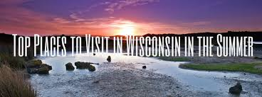 Wisconsin cheap places to travel images Places to visit in wisconsin in the summer jpg