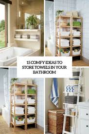 How To Store Towels In A Small Bathroom Bathrooms Archives Shelterness