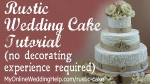 wedding cake rustic rustic wedding cake tutorial no decorating experience