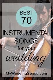 download mp3 instrumental barat the 70 best instrumental songs for weddings 2018 my wedding songs