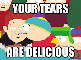 South Park Funny Memes - your tears are delicious south park tears are delicious quickmeme