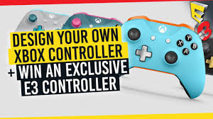 build your own xbox controller win a limited edition e3