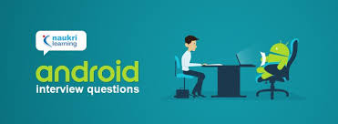 android layout interview questions top android interview questions answers naukri learning