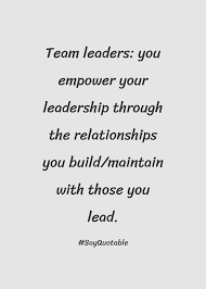 quotes about leadership power quote about team leaders you empower your leadership through the