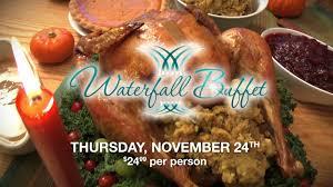 thanksgiving dining at hawk casino waterfall buffet 11 24