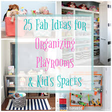 25 fab ideas for organizing playrooms u0026 kid u0027s spaces the happy