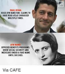 Ayn Rand Meme - paul ryan huge ayn rand fan claims to have read atlas shrugged