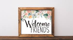 welcome friends printable welcome sign welcome sign wedding