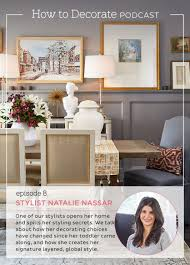 podcast episode 8 stylist natalie nassar how to decorate