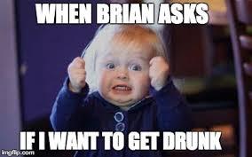 Drunk Kid Meme - excited kid imgflip