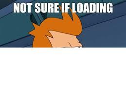 Not Sure If Meme - meme fry futurama not sure if