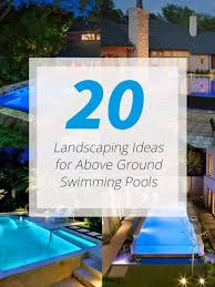 Landscaping Advertising Ideas 20 Landscaping Ideas For Above Ground Swimming Pool Home Design