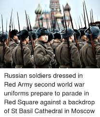 Russian Army Meme - コ russian soldiers dressed in red army second world war uniforms