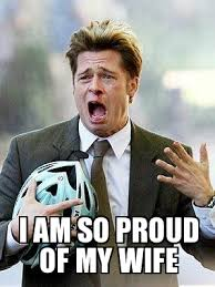 So Proud Meme - proud brad pitt i am so proud of my wife weknowmemes