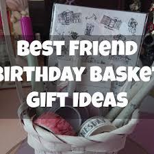 best friend birthday basket gift ideas limbria
