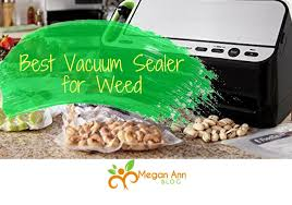 Best Vaccum Sealer What Is The Best Vacuum Sealer For Weed On The Market