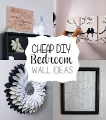 Cheap  Classy DIY Bedroom Wall Ideas Craft Your Happiness - Diy decorating ideas for bedrooms