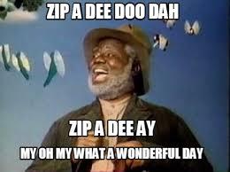 Zip Meme - meme creator zip a dee doo dah meme generator at memecreator org