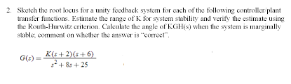 2 sketch the root locus for a unity feedback s st chegg com