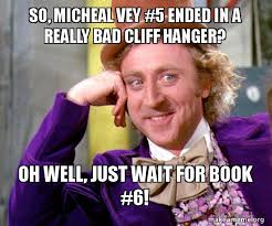 Gosh Meme - oh my gosh the cliff hanger on book 6 was terrible and now i have to