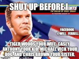 Mike Vick Memes - will ferrell memes on twitter shut up before i tiger woods your