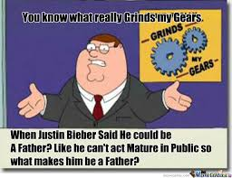 What Grinds My Gears Meme - you know what grinds my gears by canadiantroll101 meme center