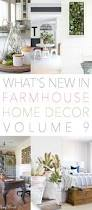 what u0027s new in farmhouse home decor volume 9 the cottage market