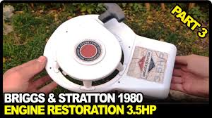 briggs and stratton engine repair 3 5hp 1980 part 3 youtube