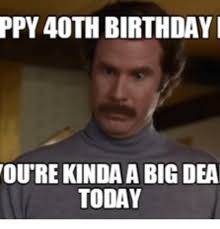 ppy 40th birthday i oure kinda a big dea today 40th birthday meme