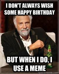 Don T Tell Me What To Do Meme - top 17 funny happy birthday memes for facebook all images quotes