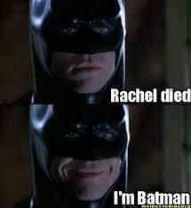 Batman Meme Generator - meme creator rachel died i m batman meme generator at