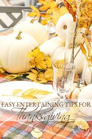 easy entertaining tips for thanksgiving stonegable