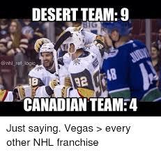 Just Saying Meme - desert team 9 logic 18 canadian team4 just saying vegas every