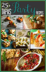 Elegant Dinner Party Menu Best 25 Tapas Party Ideas On Pinterest Tapas Recipes Tapas