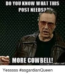 Christopher Walken Cowbell Meme - 25 best memes about needs more cowbell needs more cowbell memes