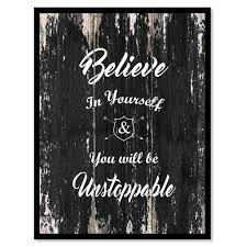 believe home decor believe in yourself you will be unstoppable inspirational