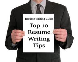 top 10 resume writing tips 10 resume writing tips to make highly effective resume