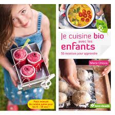 livre cuisine bio amazon fr je cuisine bio avec les enfants chioca livres