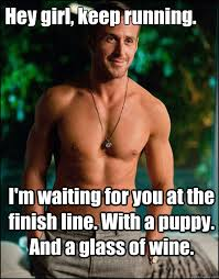 Girl Running Meme - hey girl keep running i m waiting for you at the finish line