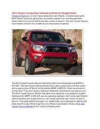 all toyota tacoma models the 2013 toyota tacoma will be at toyota of clermont a toyota