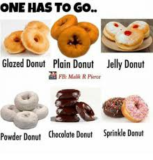 Donut Memes - one has to go glazed donut plain donut jelly donut fb malik r pierce