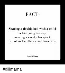 Sharing Bed Meme - fact sharing a double bed with a child is like going to sleep