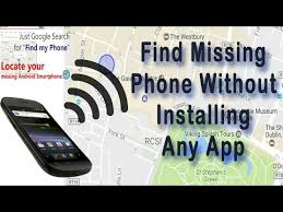 how to track my android phone how to track your lost android phone without installed tracking