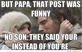 Meme Post - but papa that post was funny weknowmemes