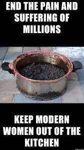 Woman Kitchen Meme - modern women out of the kitchen meme on imgur