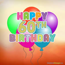 60 year birthday happy 60th birthday wishes occasions messages